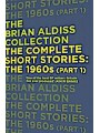 9780007482290 - Brian Aldiss: The Complete Short Stories: The 1960s (Part 1) (The Brian Aldiss Collection)
