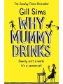9780008241094 - Gill Sims: Why Mummy Drinks