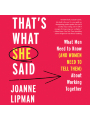 9780062802354 - Joanne Lipman: That´s What She Said: What Men Need to Know (and Women Need to Tell Them) About Working Together , Hörbuch, Digital, 1, 508min - Book