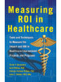 9780071812719 - Victor V. Buzachero: Measuring ROI in Healthcare: Tools and Techniques to Measure the Impact and ROI in Healthcare Improvement Projects and Programs: T