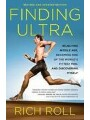 9780307952219 - Rich Roll: Finding Ultra: Rejecting Middle Age, Becoming One of the World's Fittest Men, and Discovering Myself