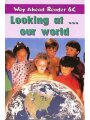 Way ahead: Looking at Our World 6C (Way ahead reader)