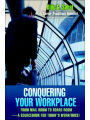9780595374861 - Dilip G. Saraf: Conquering Your WorkPlace: From Mail Room to Board Room-a SourceBook for Today's Workforce!