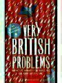 Very British Problems: Making Life Awkward for Ourselves, One Rainy Day at a Time [Paperback] [Oct 23, 2014]