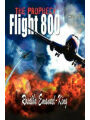 9780759661165 - Rosalba Emanuel-King: Flight 800: The Prophecy
