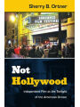 9780822354109 - Sherry  B. Ortner: Not Hollywood: Independent Film at the Twilight of the American Dream