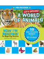 Now I'm Reading! Pre-Reader, Let's Explore! a World of Animals