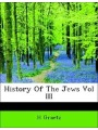 History Of The Jews Vol III