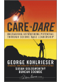 9781118361276 - George  Kohlrieser: Care to Dare. Unleashing Astonishing Potential Through Secure Base Leadership