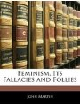 9781144924032 - John Martin: Feminism, Its Fallacies And Follies