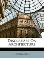 9781148124209 - Anonymous: Discourses On Architecture - Book