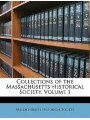 9781148328416 - Massachusetts Historical Society: Collections of the Massachusetts Historical Society, Volume 1