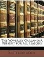 The Waverley Garland: A Present for All Seasons