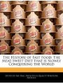 9781270868361 - Hall, Abe: The History of Fast Food: The Meat-Sweet Diet That Is Slowly Conquering the World - Book