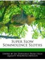 9781270869351 - Deangelo, Lee: Super Slow Somnolence Sloths - Book