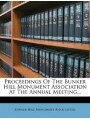 9781274398826 - Bunker Hill Monument Association: Proceedings Of The Bunker Hill Monument Association At The Annual Meeting...