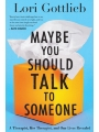 9781328663047 - Lori Gottlieb: Maybe You Should Talk to Someone: A Therapist, HER Therapist, and Our Lives Revealed
