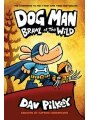 Dog Man: Brawl Of The Wild: From The Creator Of Captain Underpants (dog Man #6): From The Creator Of Captain Underpants