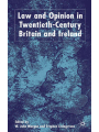 9781349420827 - W. Morgan; S. Livingstone: Law and Opinion in Twentieth-Century Britain and Ireland - Book