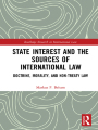 9781351579957 - State Interest and the Sources of International Law (ebook) - Book