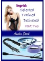 9781370832552 - Ingrid: Selected Trained Delivered - Part Two als eBook von Amelia Stark