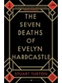 9781408889565 - The Seven Deaths of Evelyn Hardcastle