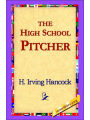 9781421818436 - H. Irving Hancock: The High School Pitcher