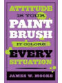 9781426759840 - James W. Moore: Attitude is Your Paintbrush: It Colors Every Situation