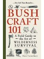 9781440579776 - Dave Canterbury: Bushcraft 101: A Field Guide to the Art of Wilderness Survival