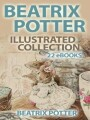 9781456623999 - Beatrix Potter: Beatrix Potter Illustrated Collection--22 eBooks and 600+ illustrations