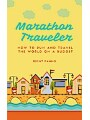 9781456632984 - Brent Panno: Marathon Traveler - How to Run and Travel the World on a Budget