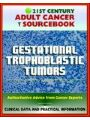 9781466115620 - Progressive Management: 21st Century Adult Cancer Sourcebook: Gestational Trophoblastic Tumors, Hydatidiform Mole, Choriocarcinoma, GTD, GTT, GTN, PSTT - Clinical Data for Patients, Families, and Physicians