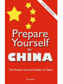 9781467935265 - Brian Bailie: Prepare Yourself for China: The Visitor's Survival Guide to China