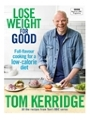 9781472949295 - Tom Kerridge: Lose Weight for Good: Full-flavour cooking for a low-calorie diet - Book