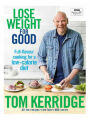 9781472949301 - Lose Weight for Good: Full-flavour cooking for a low-calorie diet Tom Kerridge Author