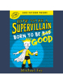 9781478995333 - Michael Fry: Born to Be Good: How to Be a Supervillain, Book 2 , Hörbuch, Digital, 1, 180min