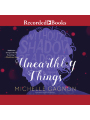 9781501960680 - Michelle Gagnon: Unearthly Things , Hörbuch, Digital, 1, 589min - Book