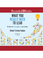 9781501966354 - Robert S. Kaplan: What You Really Need to Lead: The Power of Thinking and Acting Like an Owner , Hörbuch, Digital, 1, 292min