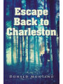 9781503582828 - Montano, Donald: Escape Back to Charleston