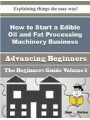 9781505926163 - Demetria Martel: How to Start a Edible Oil and Fat Processing Machinery Business (Beginners Guide) - Buch