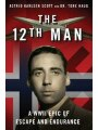 9781510718630 - Astrid Karlsen Scott, Tore Haug: The 12th Man: A WWII Epic of Escape and Endurance