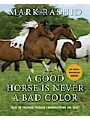 A Good Horse Is Never a Bad Color: Tales of Training through Communication and Trust Author