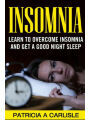 9781530657339 - Patricia A Carlisle: Insomnia: Learn To Overcome Insomnia and Get a Good Night Sleep - Libro