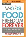 9781536683103 - Melissa Hartwig: Food Freedom Forever: Letting Go of Bad Habits, Guilt, and Anxiety Around Food