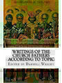 9781539646600 - Writings of the Church Fathers According to Topic