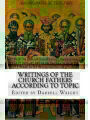 9781539646600 - Darrell Wright (Ed.): Writings of the Church Fathers According to Topic