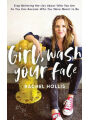9781543676129 - Rachel Hollis: Girl, Wash Your Face: Stop Believing the Lies About Who You Are so You Can Become Who You Were Meant to Be