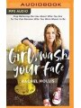 9781543676136 - Rachel Hollis: Girl, Wash Your Face: Stop Believing The Lies About Who You Are So You Can Become Who You Were Meant To Be