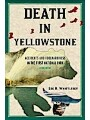 9781570984518 - Lee H. Whittlesey: Death in Yellowstone - Accidents and Foolhardiness in the First National Park