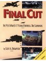 Final Cut: The Post War B-17 Flying Fortress: The Survivors: Revised and Updated Edition